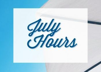 NEW OFFICE HOURS IN JULY
